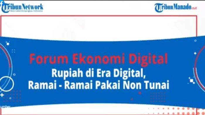 Forum Ekonomi Digital Menuju Sulut Maju, Rupiah di Era Digital Ramai-Ramai Pakai Non Tunai