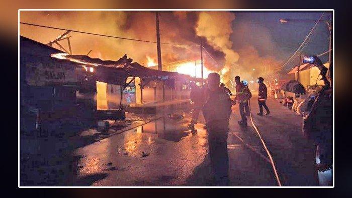 Kebakaran Tadi Malam, Puluhan Kios Terbakar, Terdengar Beberapa Kali Ledakan di Lokasi