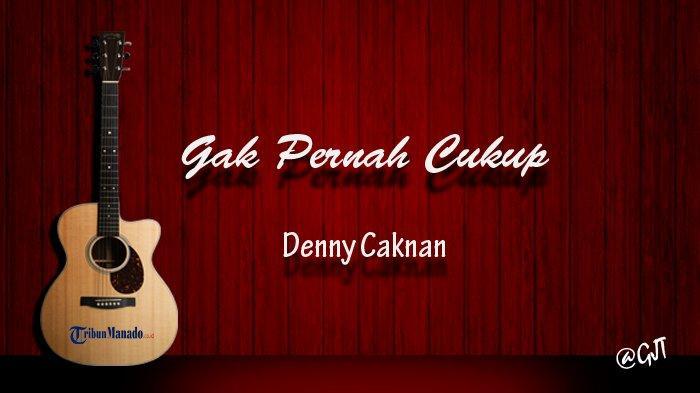 Chord Gitar dan Lirik Lagu 'Gak Pernah Cukup' - Denny Caknan, Kunci Dasar C Mudah Dimainkan