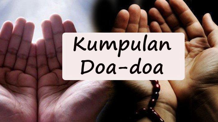 Doa Memohon Ampunan, Bacaan Lengkap, Dibaca Sesudah Amalan Sholat Taubat Nasuha
