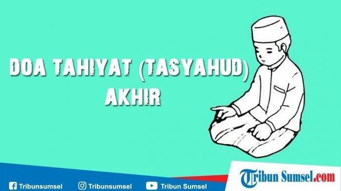 Bacaan Doa Tahiyat Akhir Lengkap dengan Arti: Keselamatan atas Nabi Muhammad