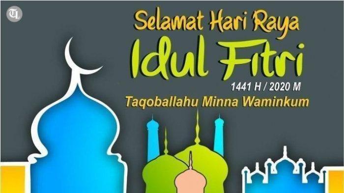 Ucapan Selamat Idul Fitri 1441 Hijriah 2020, Cocok Dijadikan Status dan Dibagikan ke Medsos