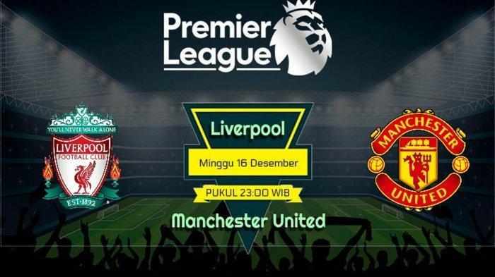 LINK Live Streaming & Prediksi Liverpool vs Manchester United, Senin 17 Des 2018, Pukul 00.00 WITA