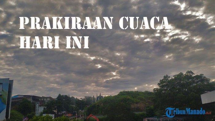 UPDATE Cuaca Manado Siang Nanti Kamis 25 Maret 2021, Sesuai Data Prakiraan BMKG Akan Turun Hujan