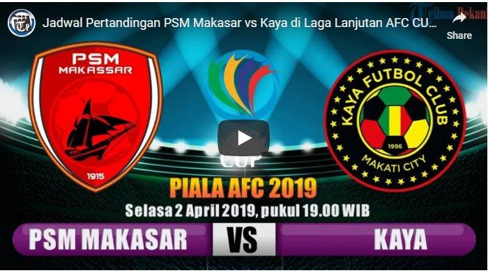 PIALA AFC 2019 - Inilah Pemain-pemain yang Diturunkan dalam Laga PSM Makassar vs Kaya FC