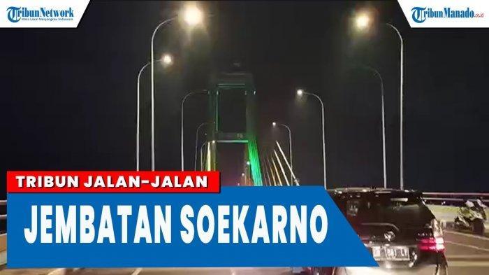 VIDEO Suasana Jembatan Soekarno Manado Saat Malam