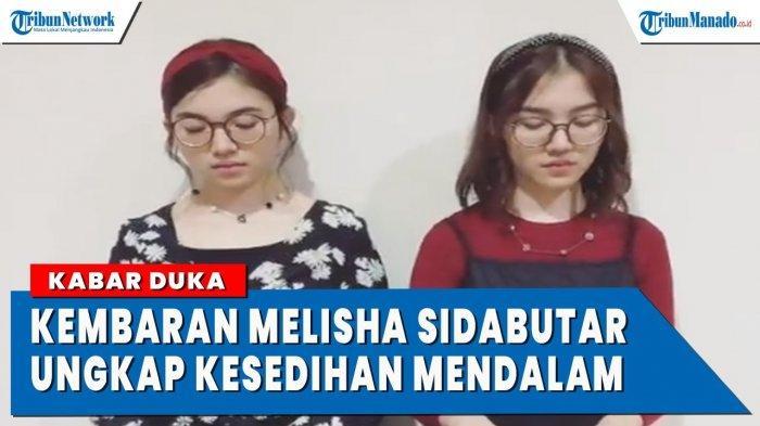VIDEO Saudara Kembar Melisha Sidabutar Ungkap Kesedihan