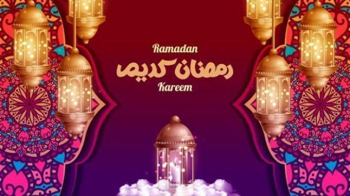 KUMPULAN Ucapan Menyambut Puasa Ramadhan 2021, Bahasa Indonesia dan Inggris, Cocok Bagikan di Medsos