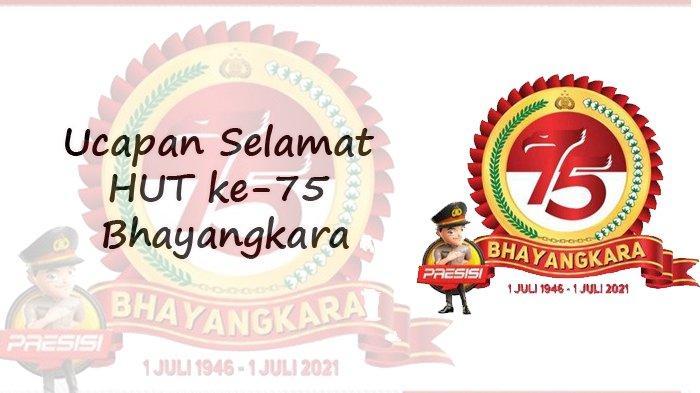 KUMPULAN Ucapan Selamat HUT ke 75 Bhayangkara, Kamis 1 Juli 2021