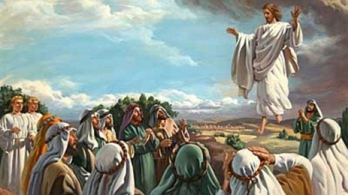 Mengapa Yesus Kristus Harus Naik ke Surga? Alasannya karena 4 Hal Ini