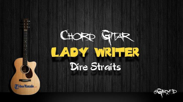 Chord Gitar Lady Writer - Dire Straits
