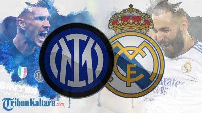 LIVE STREAMING Inter Milan vs Real Madrid, Ambisi Nerazzurri Balas Dendam Dibantai Tahun Lalu