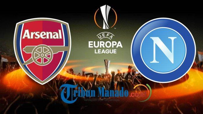 SEDANG BERLANGSUNG - Live Streaming Liga Europa - Arsenal vs Napoli, Tonton via Ponsel, Ini Linknya!