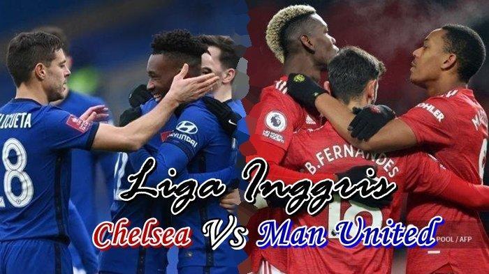 Link Live Streaming Liga Inggris Chelsea vs Manchester United, Kick-off Mulai Pukul 23.30 WIB