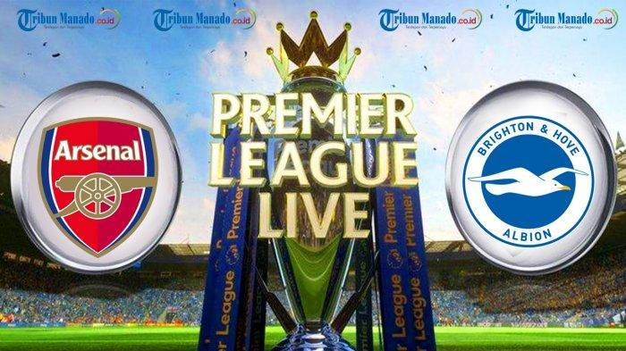 Liga Inggris - Link Live Streaming Arsenal vs Brighton, Minggu 22.30 WIB, Tonton Lewat Ponsel