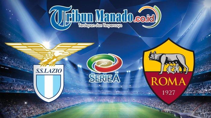 Live Streaming Lazio vs AS Roma, Link dan Susunan Pemain, Derbi Ibukota Italia, Live RCTI