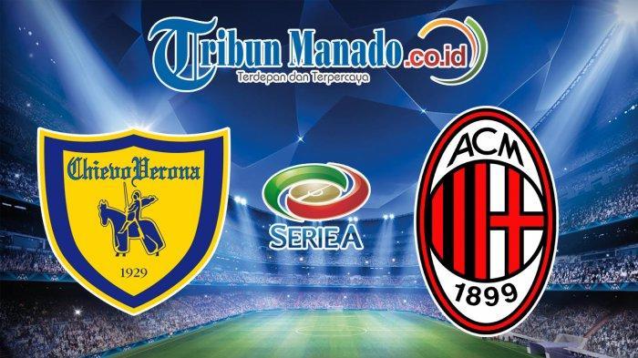 Liga Italia - Prediksi dan Link Live Streaming Chievo vs AC Milan, Minggu 10 Maret 2019