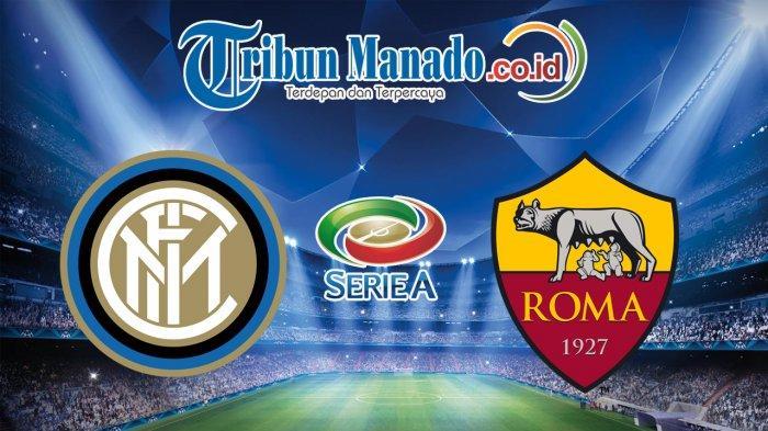 Link Live Streaming Inter Milan vs AS Roma, Liga Italia Minggu 21 April 2019, Tonton Lewat Ponsel