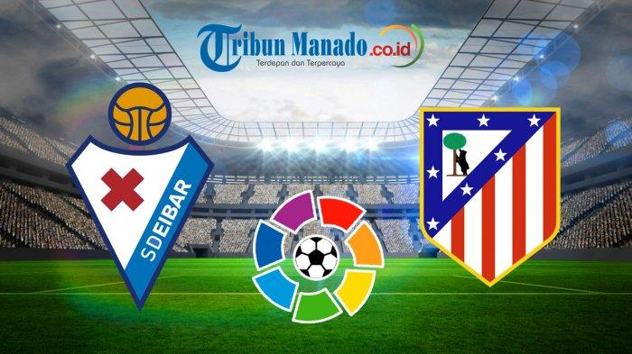 Liga Spanyol - Link Live Streaming Eibar vs Atletico Madrid, 20 April 2019, Tonton Lewat Ponsel