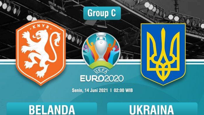 Link Live Streaming Belanda vs Ukraina di EURO 2020, Kick Off Pukul 03:00 WIB, Live RCTI & Mola TV!