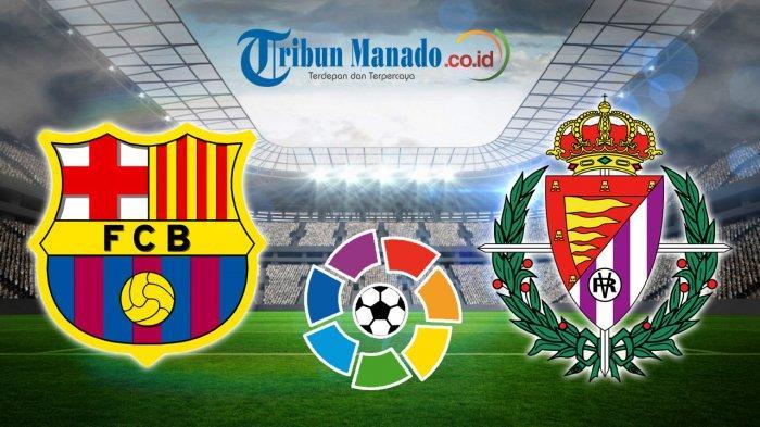 Link Live Streaming dan Prediksi Barcelona vs Real Valladolid, Minggu 17 Februari 2019