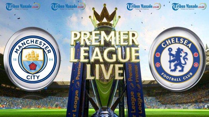LINK LIVE STREAMING Manchester City vs Chelsea, Panggung The Citizens Raih Gelar Juara Liga Inggris