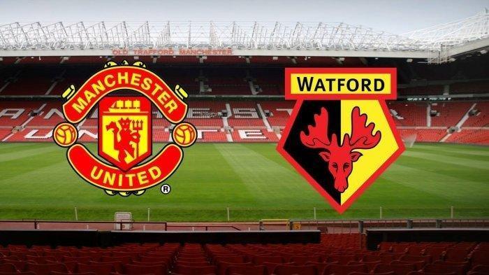 Link Live Streaming Man United vs Watford, Misi Balas Dendam Red Devils, Tonton Gratis di Ponsel