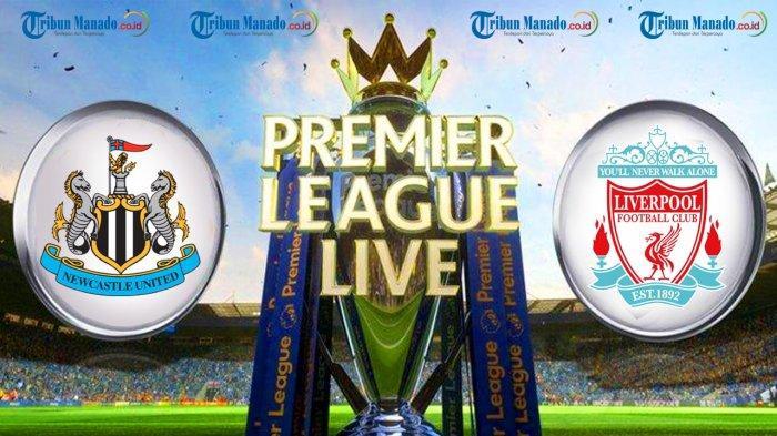 Link Live Streaming Newcastle vs Liverpool, Minggu Dinihari - Tonton Lewat Ponsel Dengan Cara Ini