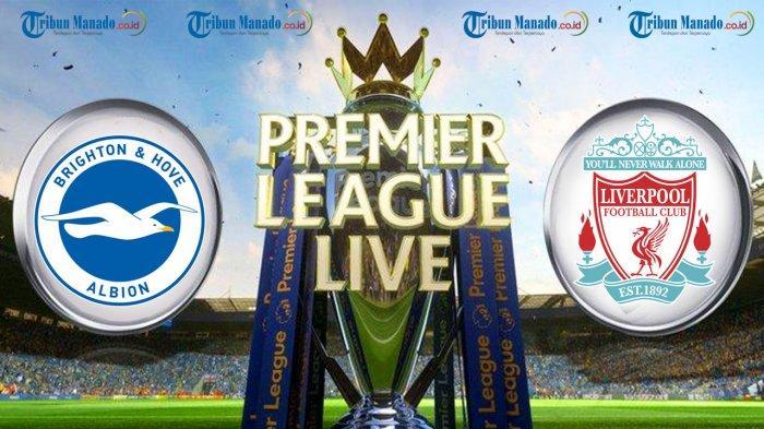 SEDANG BERLANGSUNG! Live Streaming Brighton vs Liverpool 12 Januari 2019, Tonton Lewat Ponsel
