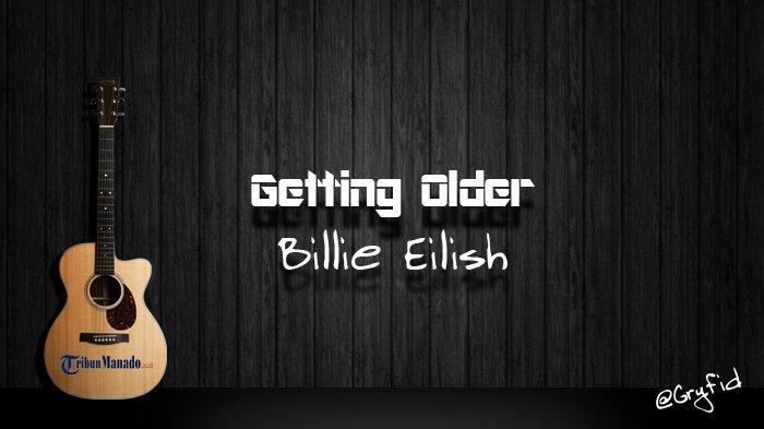 Lirik Getting Older - Billie Eilish