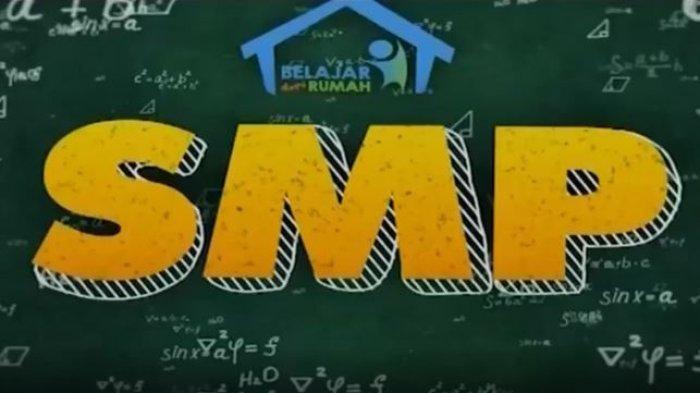SOAL & JAWABAN LENGKAP Rabu 15 Juli 2020 untuk Siswa SMP Belajar dari Rumah TVRI