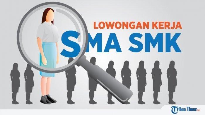 Lowongan Kerja Terima Untuk Lulusan Sma Smk Ini Syarat Dan Cara Pendaftarannya Tribun Manado