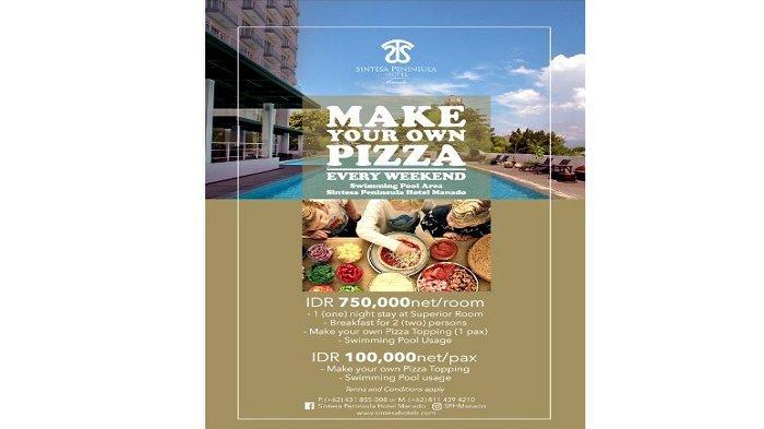 Wow! Promo Make Your Own Pizza Sintesa Peninsula Hotel Hadir Kembali