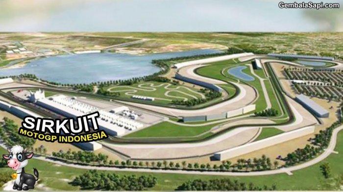 Potret Sirkuit Mandalika Lombok untuk GP 2021, Impian Rakyat Indonesia akan Menjadi Kenyataan