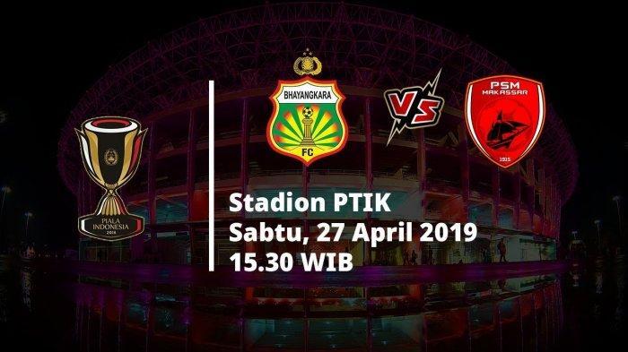LIVE STREAMING - Piala Indonesia 2019 Bhayangkara FC Vs PSM Makassar, Tonton Via Ponsel