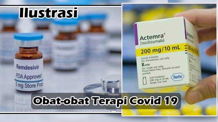 Obat-obat Terapi Covid 19 yang Sangat Dibutuhkan, Pemerintah Sampai Mencari di Negara Lain