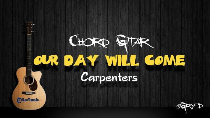 Chord Gitar Our Day Will Come - Carpenters