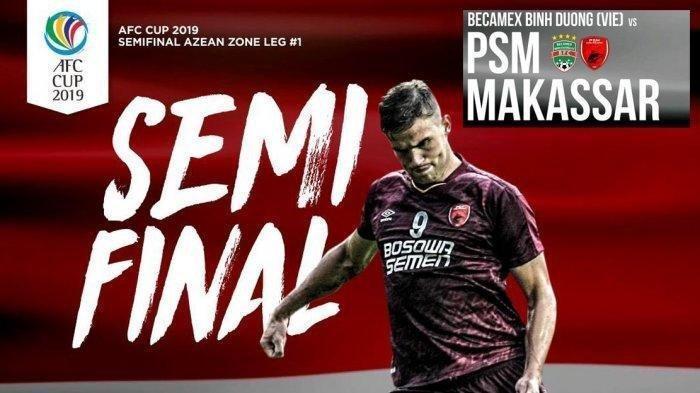 LIVE Fox Sports 2 & Streaming RCTI! Jadwal PSM Makassar vs Becamex Binh Duong di Piala AFC 2019