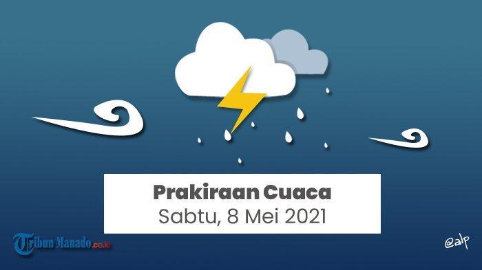 Peringatan Dini Cuaca BMKG Hari Sabtu 8 Mei 2021, Manado Hujan Petir, Banyak Berintensitas Ringan