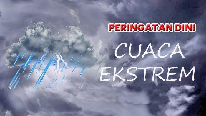 Peringatan Dini Besok Hari Kamis 10 Juni 2021, BMKG: 18 Wilayah Waspada Cuaca Ekstrem