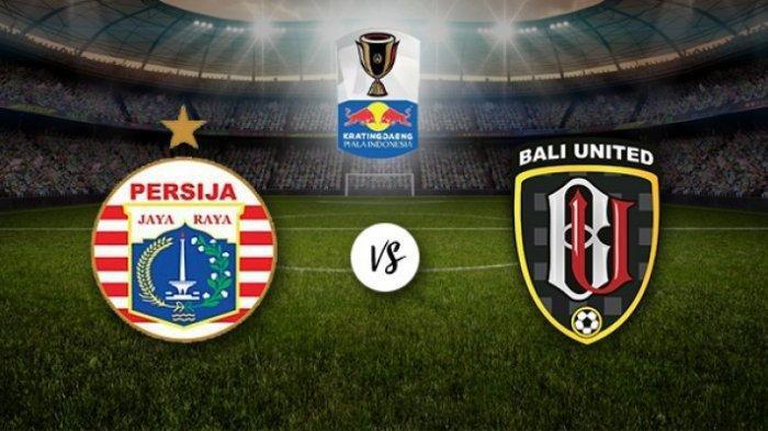 LIVE STREAMING Persija vs Bali United  Leg 2 Piala Indonesia, Tonton 8 Link Via Ponsel!