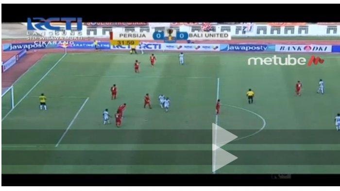 MASIH BERLANGSUNG,Persija vs Bali United Piala Indonesia, Tonton Live Streaming RCTI di Ponsel