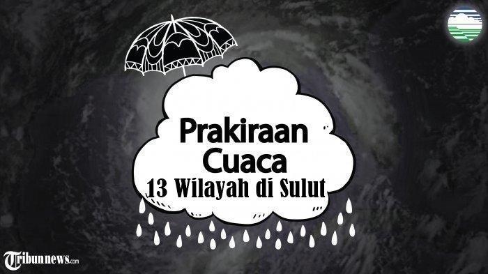 Prakiraan Cuaca BMKG 13 Wilayah di Sulawesi Utara Senin 2 Maret 2020: 4 Wilayah Hujan Seharian