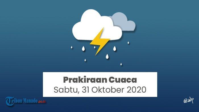 Prakiraan Cuaca Hari Sabtu 31 Oktober 2020 Bmkg Sebut Gorontalo Dan Bandung Berpotensi Hujan Petir Tribun Manado