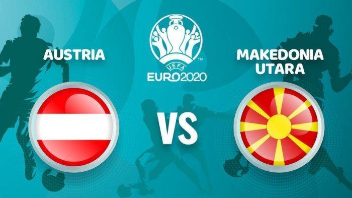 Prediksi dan Link Live Streaming Austria vs Makedonia Utara Euro 2020, Kick Off Mulai Sesaat Lagi