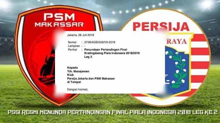 Leg II Final Piala Indonesia 2019 Ditunda, Begini Kronologi & Akar Masalahnya, PSSI Beri Alasan Ini