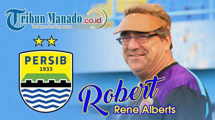 Tolak Borneo FC dan Persija Jakarta, Robert Rene Alberts Telah Dijanjikan Ini oleh Persib Bandung
