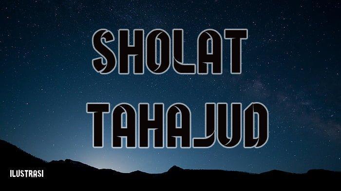 Niat dan Doa Sholat Tahajud, Amalan di Sepertiga Malam