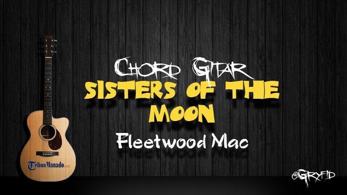 Chord Gitar Sisters of the Moon - Fleetwood Mac