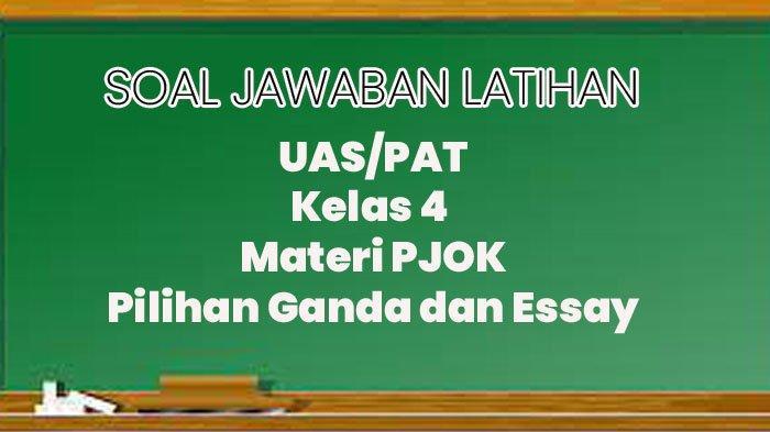 Soal Jawaban UAS/PAT Kelas 4 SD Materi PJOK, Kunci Jawaban Pilihan Ganda dan Essay